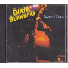 Dixie Gunworks - Rockin´ Tales