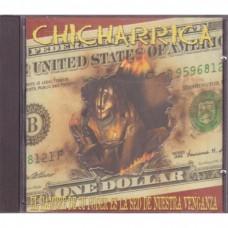 Chicharrica - El Hambre De Su Poder Es La Sed De Nuestra Venganza