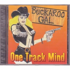 One Track Mind - Buckaroo Gal