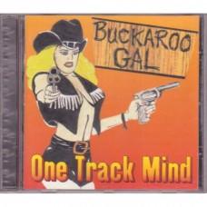 One Track Mind - Buckaroo Gal