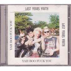 Last Year Youth - Yah Boo Fuck You!