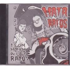 Mata Ratos - És Um Homem Ou És Um Rato?